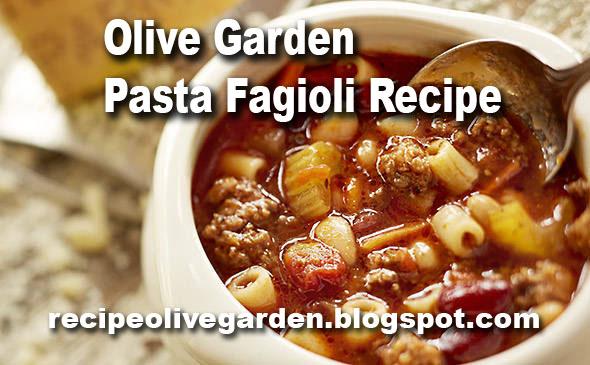 Olive Garden Pasta Fagioli Recipe Olive Garden Recipes