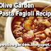 Olive Garden Pasta Fagioli Recipe