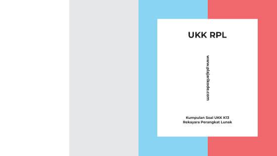 Kumpulan Soal UKK Rekayasa Perangkat Lunak K13