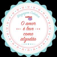 Blogagem Coletiva Cotton Line: O Amor é Leve como Algodão
