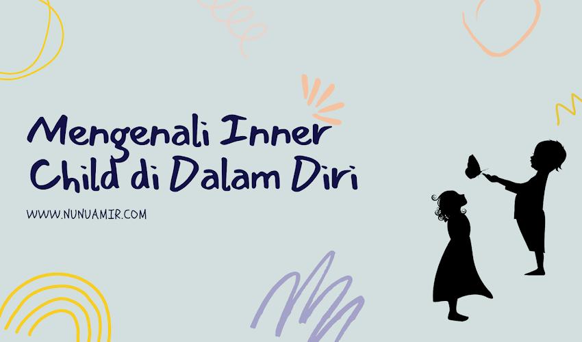 Mengenali Inner Child di Dalam Diri