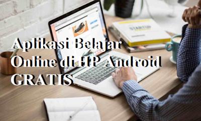 Aplikasi Belajar Online di HP Android GRATIS