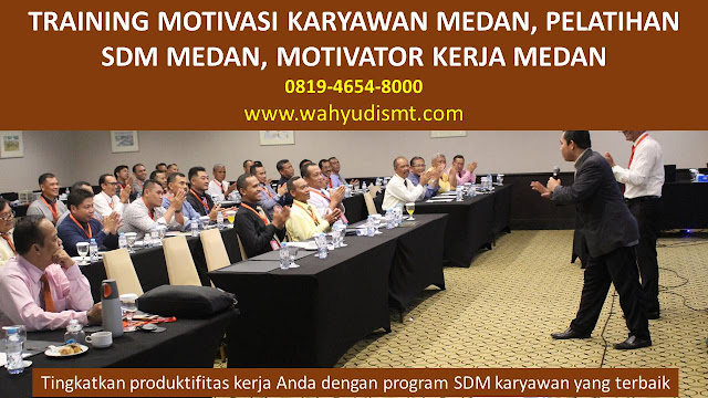 TRAINING MOTIVASI MEDAN, MOTIVATOR MEDAN, PELATIHAN SDM MEDAN, TRAINING KERJA MEDAN, TRAINING MOTIVASI KARYAWAN MEDAN, TRAINING LEADERSHIP MEDAN, PEMBICARA SEMINAR MEDAN, TRAINING PUBLIC SPEAKING MEDAN, TRAINING SALES MEDAN, TRAINING FOR TRAINER MEDAN, SEMINAR MOTIVASI MEDAN, MOTIVATOR UNTUK KARYAWAN MEDAN,     INHOUSE TRAINING MEDAN, MOTIVATOR PERUSAHAAN MEDAN, TRAINING SERVICE EXCELLENCE MEDAN, PELATIHAN SERVICE EXCELLECE MEDAN, CAPACITY BUILDING MEDAN, TEAM BUILDING MEDAN,  PELATIHAN TEAM BUILDING MEDAN  PELATIHAN CHARACTER BUILDING MEDAN  TRAINING SDM MEDAN,  TRAINING HRD MEDAN,     KOMUNIKASI EFEKTIF MEDAN, PELATIHAN KOMUNIKASI EFEKTIF, TRAINING KOMUNIKASI EFEKTIF, PEMBICARA SEMINAR MOTIVASI MEDAN, PELATIHAN NEGOTIATION SKILL MEDAN, PRESENTASI BISNIS MEDAN, TRAINING PRESENTASI MEDAN, TRAINING MOTIVASI GURU MEDAN, TRAINING MOTIVASI MAHASISWA MEDAN, TRAINING MOTIVASI SISWA PELAJAR MEDAN, GATHERING PERUSAHAAN MEDAN, SPIRITUAL MOTIVATION TRAINING  MEDAN, MOTIVATOR PENDIDIKAN MEDAN