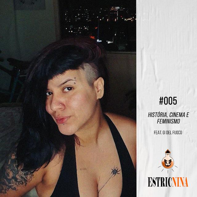 #005 História, Cinema e Feminismo feat. Gi del Fuoco