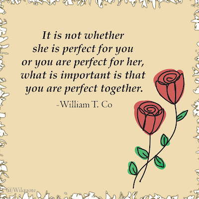 It is not whether she is perfect for you or you are perfect for her