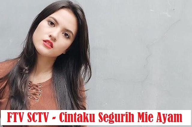 Daftar Nama Pemain FTV Cintaku Segurih Mie Ayam SCTV Lengkap