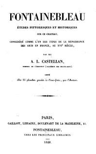 « Fontainebleau, études pittoresques et historiques. » Antoine-Laurent Castellan, 1840..