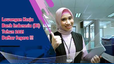 Lowongan Kerja Bank Indonesia (BI) Tahun 2021 Daftar Segera