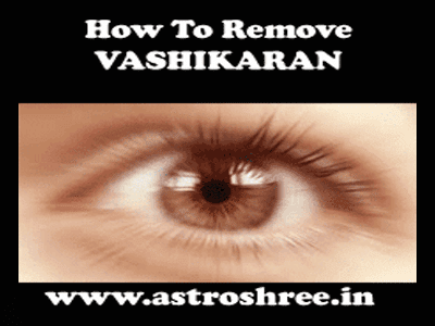 How To Remove Vashikaran from anyone