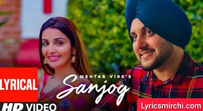 Sanjog संजोग Song Lyrics | Mehtab Virk | Latest Punjabi Song 2020