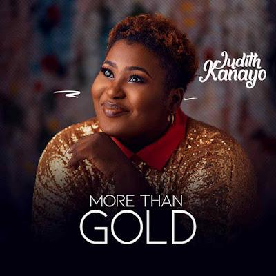 Judith Kanayo - More Than Gold Lyrics