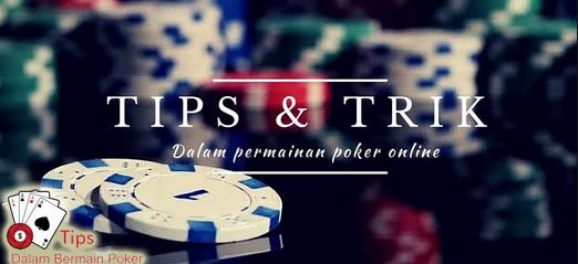 Tips Poker Terbaik Untuk Taruhan Online