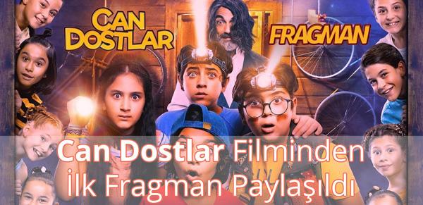 Can Dostlar Fragman İzle