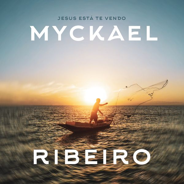 Myckael Ribeiro – Jesus Está Te Vendo (Ao Vivo) (Single) 2020