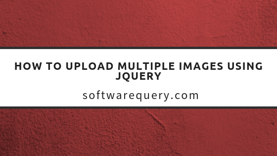 upload Multiple Image files with jQuery