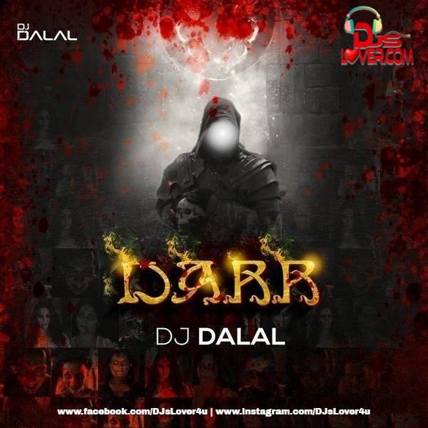 Darr Original Mix DJ Dalal London Halloween Special