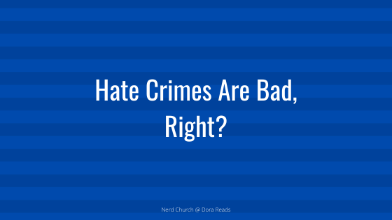 'Hate Crimes Are Bad, Right?' on a stripey blue background