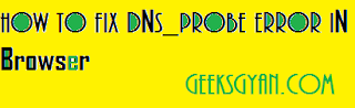 How to Fix DNS_PROBE_FINISHED_BAD_CONFIG Error