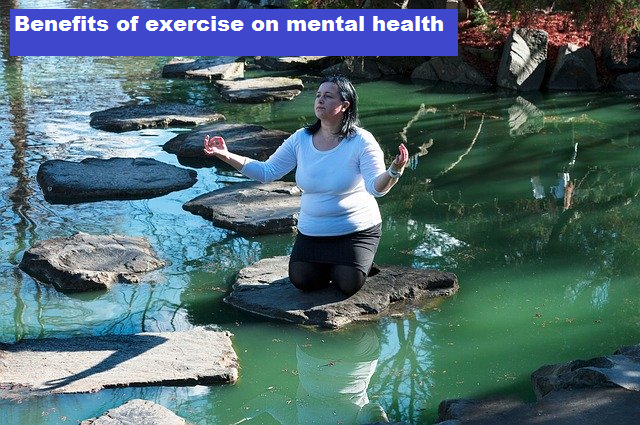 Mental health tips :- Benefits of exercise on mental health