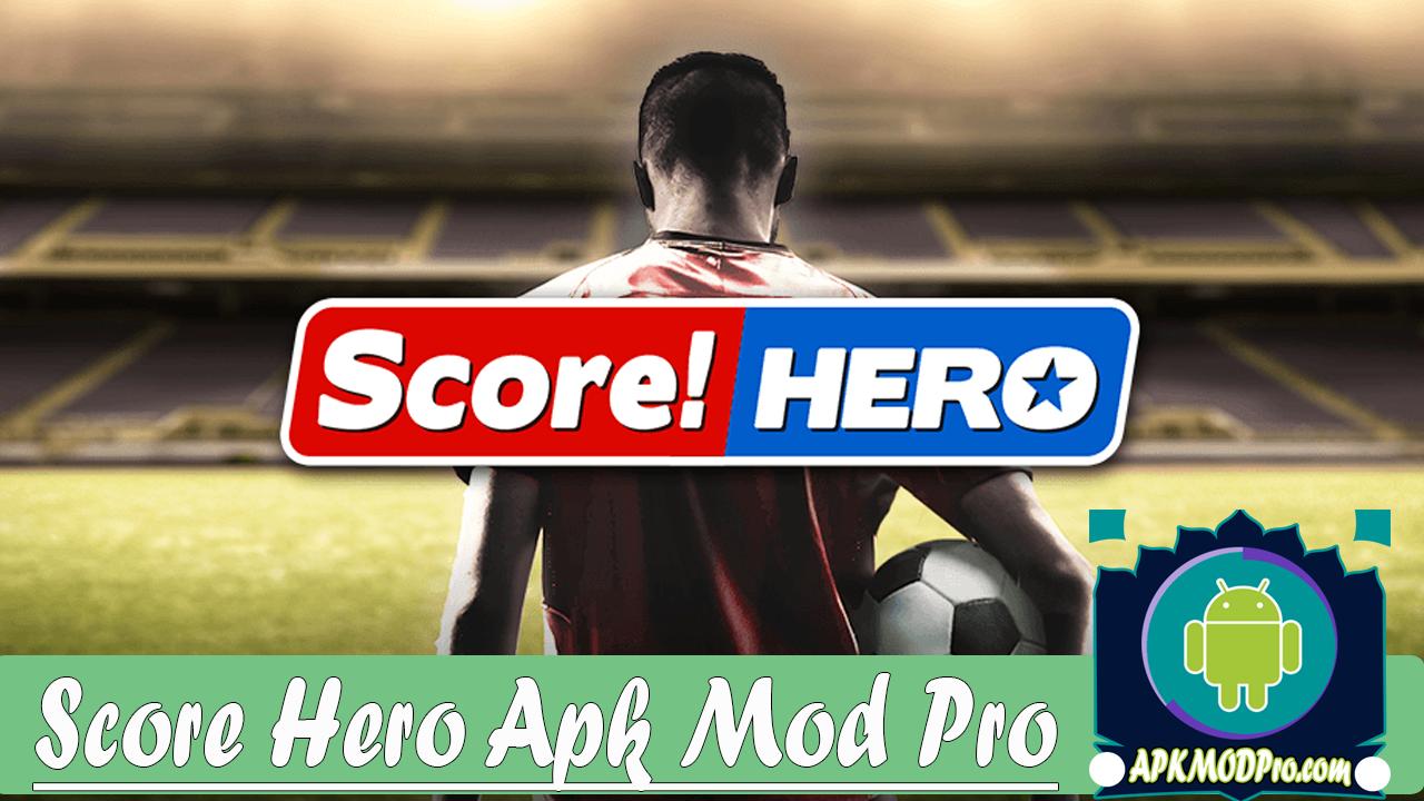 Score Hero 2.32 (MOD Unlimited Money) Apk Terbaru 2020