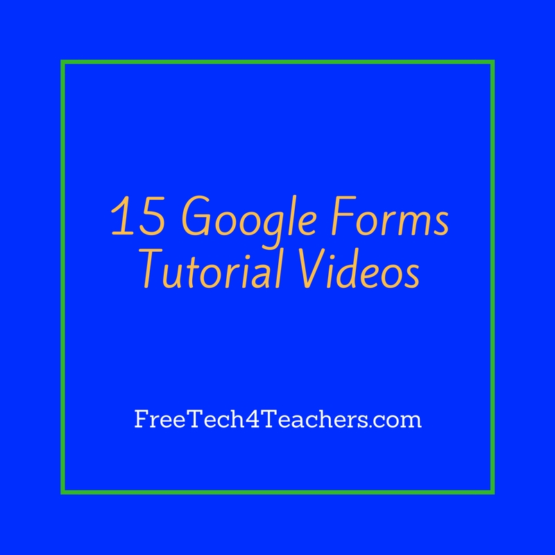 Free Technology for Teachers: 15 Google Forms Tutorial Videos