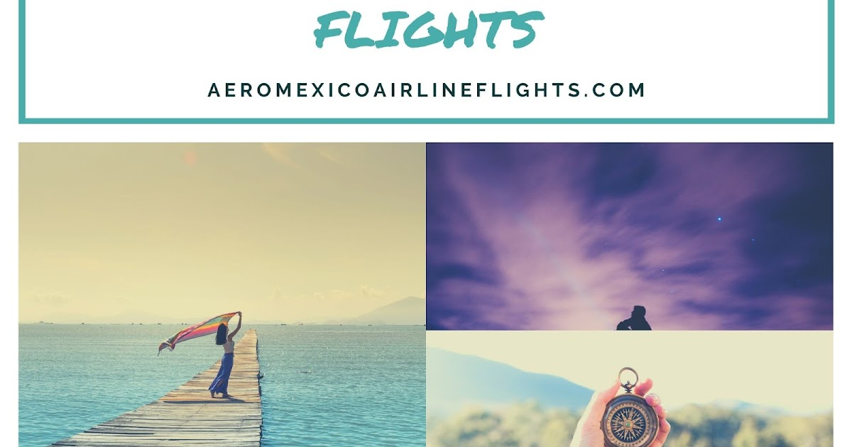 How Aeromexico Airlines Ensures Travel is A Privilege?