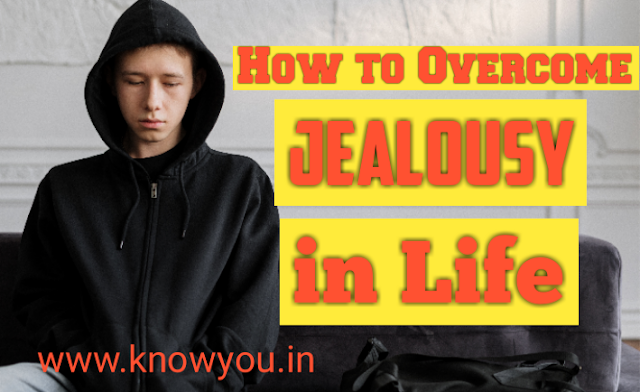 How to Overcome Jealousy in Life, Best Tips to Overcome Jealousy, Super Tips 2020.