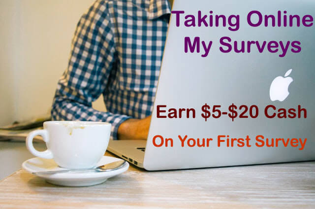Taking Online My Surveys | Earn $5-$20 Cash On Your First Survey