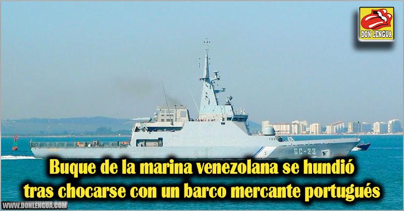 Buque de la marina venezolana se hundió tras chocarse con un barco mercante portugués