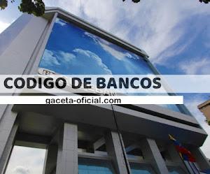 Gaceta Oficial : Codigo de Bancos por BCV - Listado de Bancos Actualizados