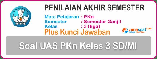 Soal Latihan UAS PAS PKn Kelas 3 Plus Kunci Jawaban