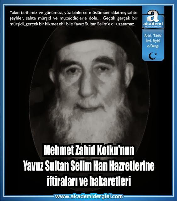 Mehmet Zahid Kotku'nun Yavuz Sultan Selim Han'a iftiraları ve hakaretleri