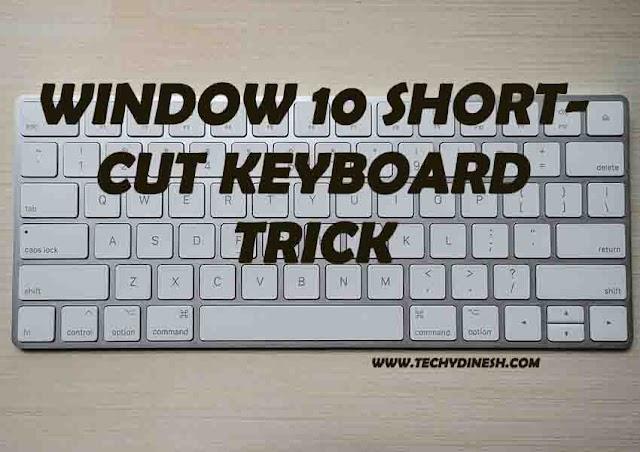 Some useful shortcut keys for window 10 | TechyDinesh