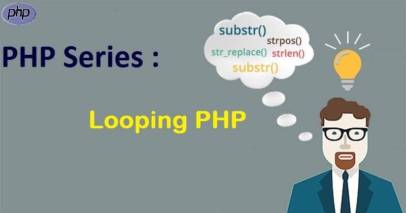 PHP Series : Looping dalam PHP