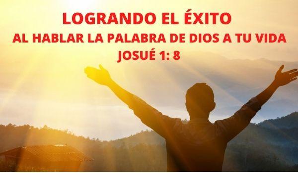 EL ÉXITO AL HABLAR LAS PALABRAS DE DIOS