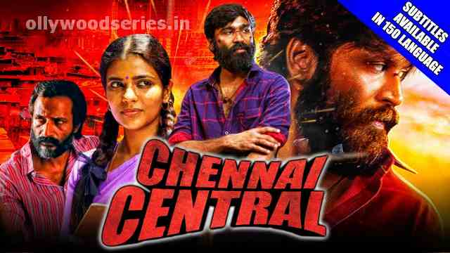 tamil latest new movies in hindi dubbed. tamil rockers. download chennai central full movie in hindi.
