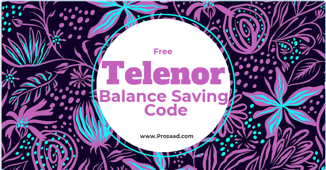 Telenor Balance Saving Code 2021