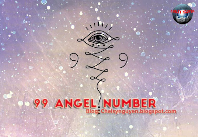 Ý nghĩa số 99,angel number 99 meanings