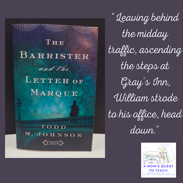A Mom's Quest to Teach: Book Club: Book Review of The Barrister and the Letter of Marque - photograph of the book and quote from the book