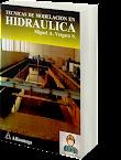 Técnicas de Modelación en Hidráulica - Miguel A. Vergara S.