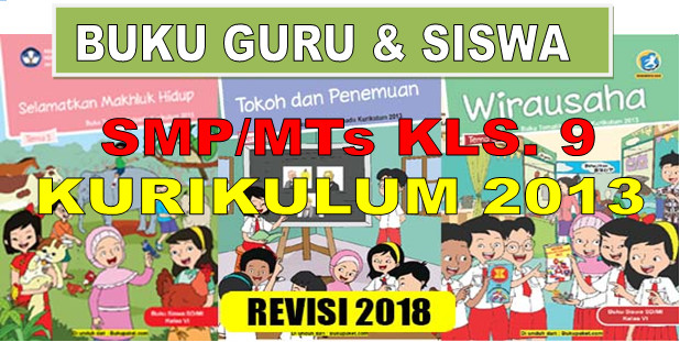 BUKU PEGANGAN GURU DAN SISWA SMP/MTs KELAS 9 KURIKULUM 2013 REVISI BARU 2018