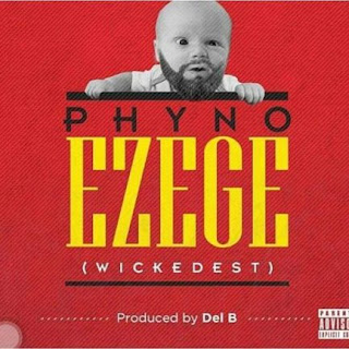 Music: Phyno – 'Ezege' (Wickedest)
