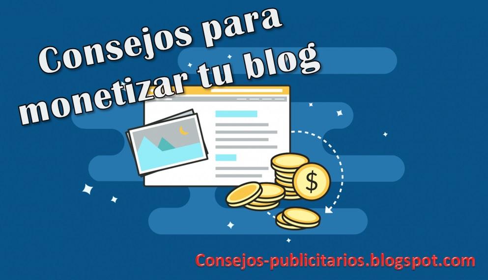 Consejos Publicitarios para monetizar tu blog
