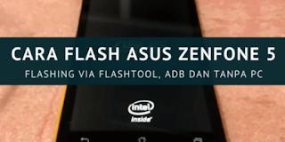 cara flash asus zenfone 5 t00f flashtool
