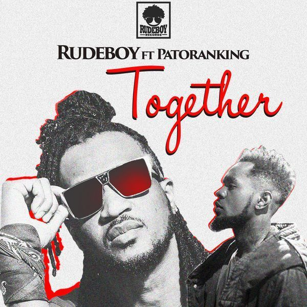 """Rudeboy (Paul of Psquare) Together""""ft.Patoranking"""