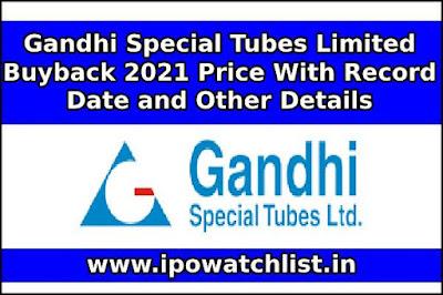 Gandhi Special Tubes Limited Buyback 2021