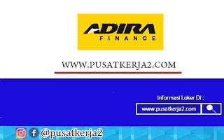 Loker Terbaru SMA SMK D3 S1 Agustus 2020 PT Adira Dinamika Mutli Finance