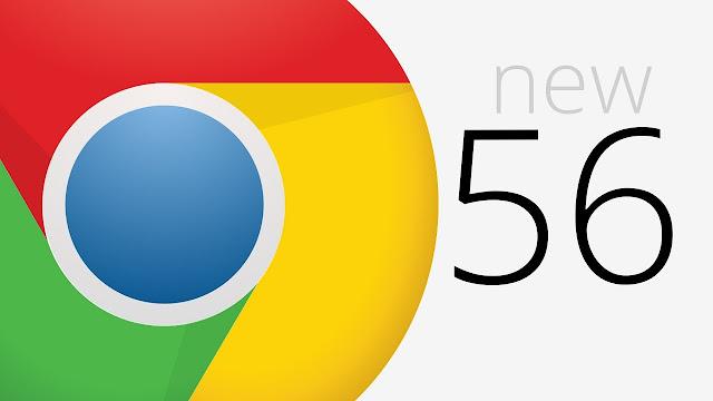 لماذا يجب عليك تحديث متصفح جوجل كروم الأن و الحصول على إصدار Chrome 56 ؟!