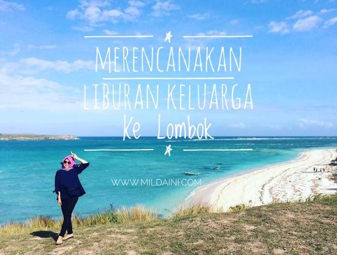 Merencanakan Liburan Keluarga Ke Lombok
