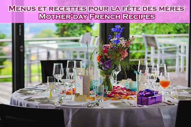 Repas de la fête des mères : idées de menus et recettes